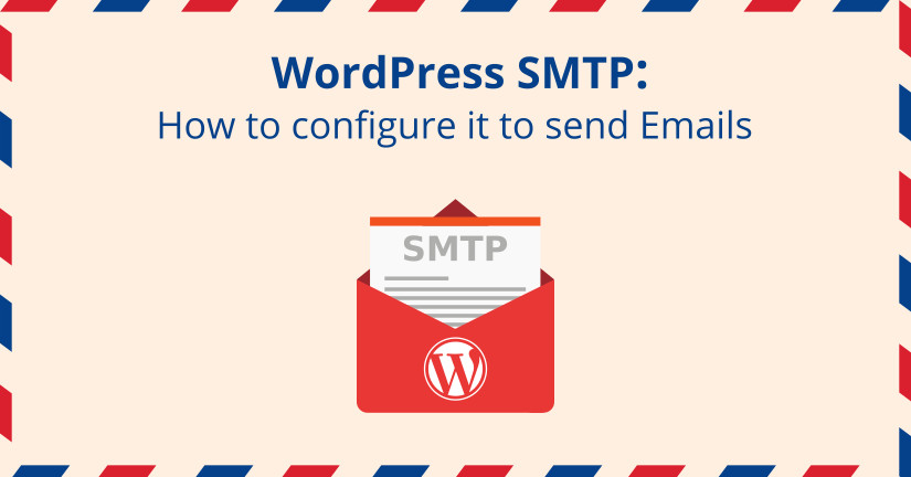 WordPress SMTP How to configure it to send Emails blog image